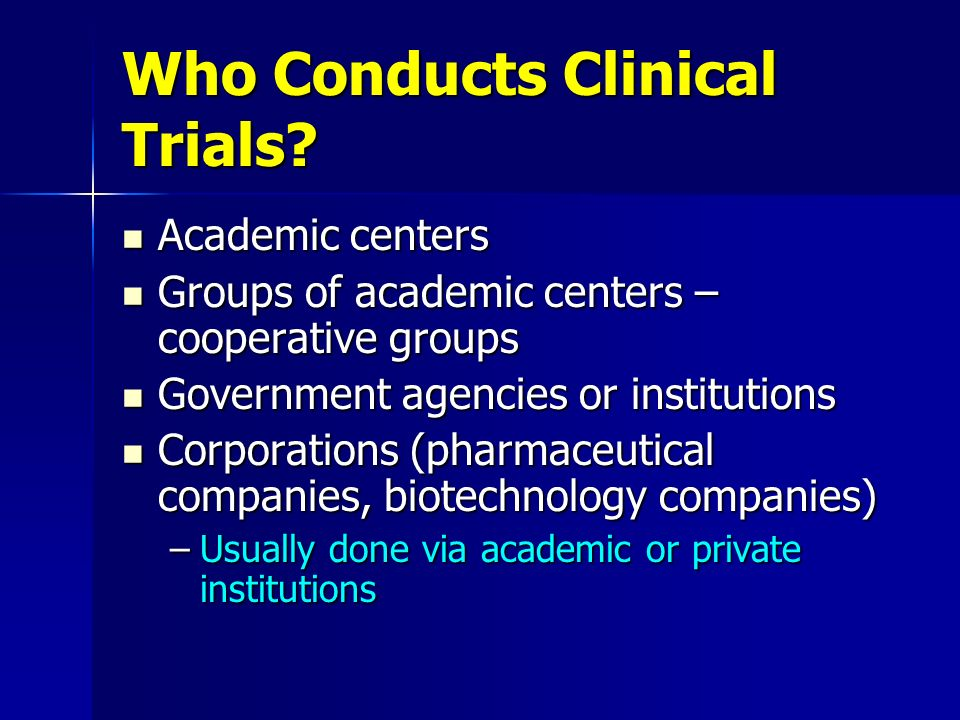 Who Conducts Clinical Trials