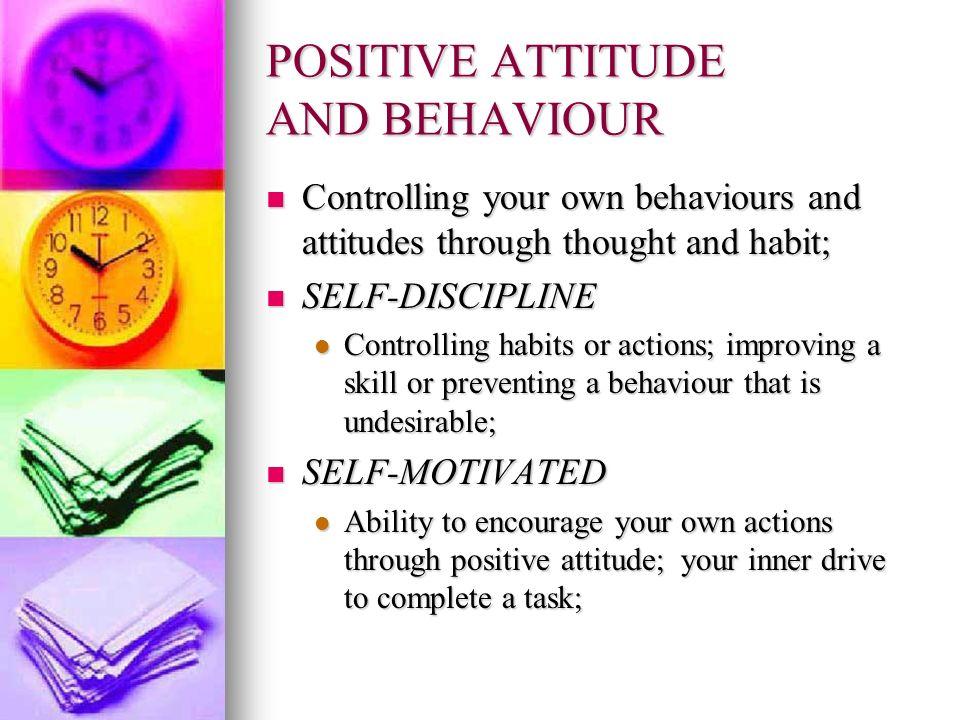 POSITIVE ATTITUDE AND BEHAVIOUR