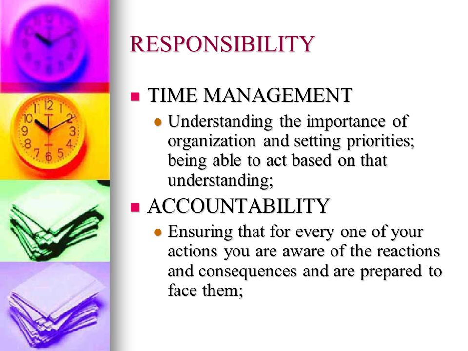 RESPONSIBILITY TIME MANAGEMENT ACCOUNTABILITY