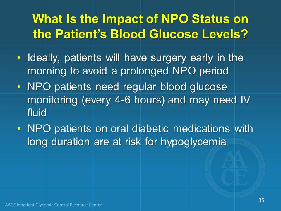 What Is the Impact of NPO Status on the Patient's Blood Glucose Levels