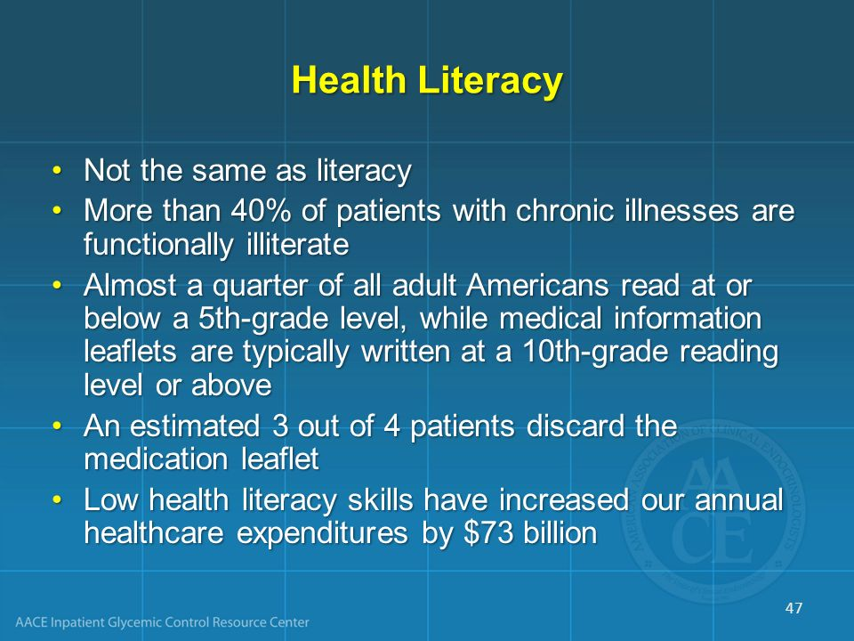 Health Literacy Not the same as literacy