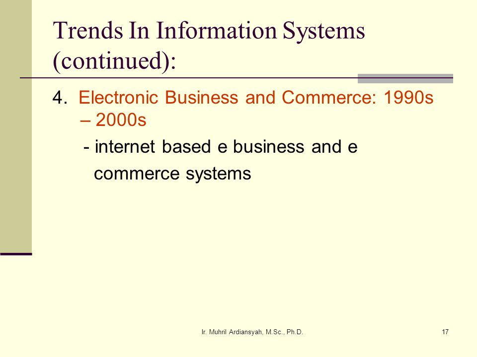 Trends In Information Systems (continued):