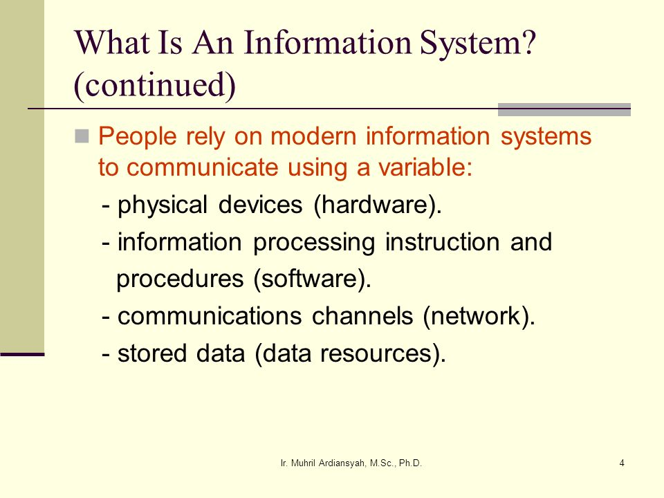 What Is An Information System (continued)