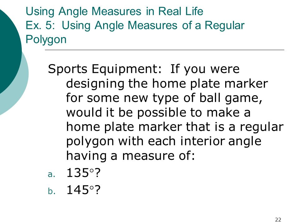Using Angle Measures in Real Life Ex