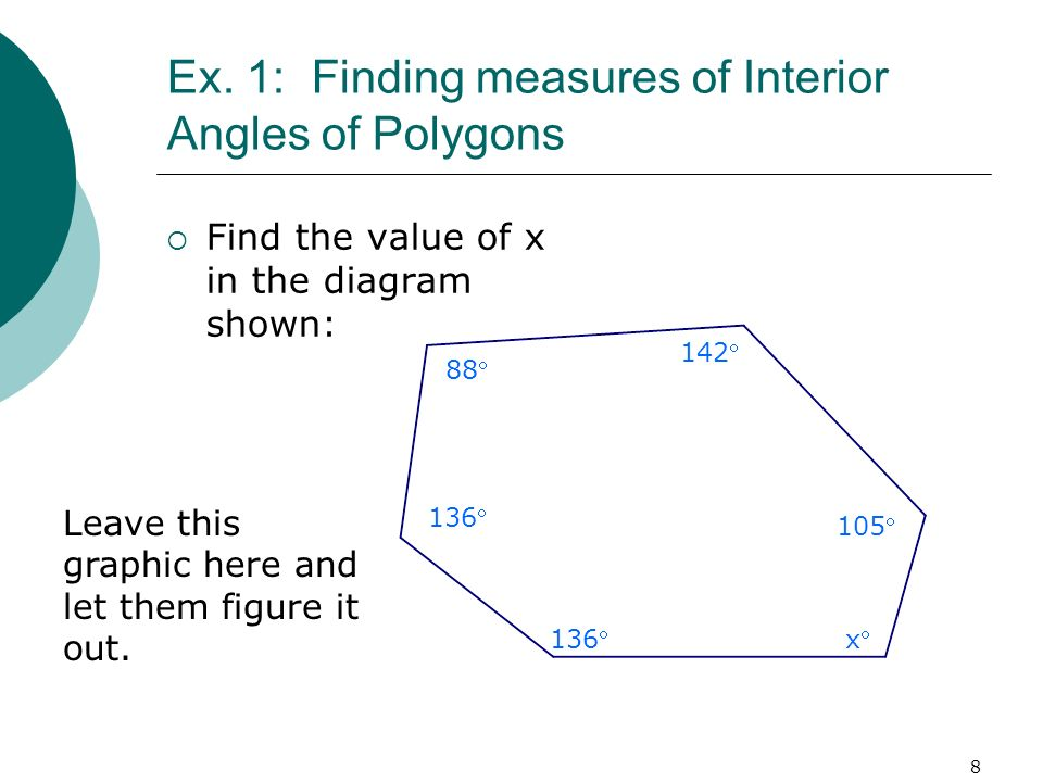 Ex. 1: Finding measures of Interior Angles of Polygons