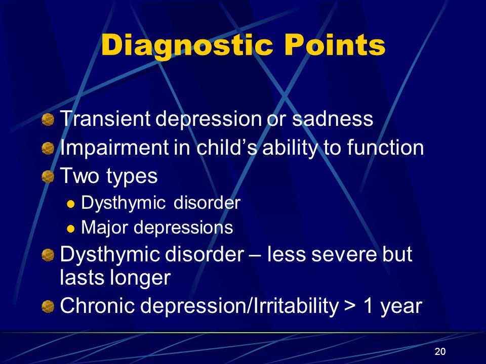 Diagnostic Points Transient depression or sadness