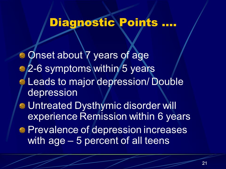 Diagnostic Points …. Onset about 7 years of age
