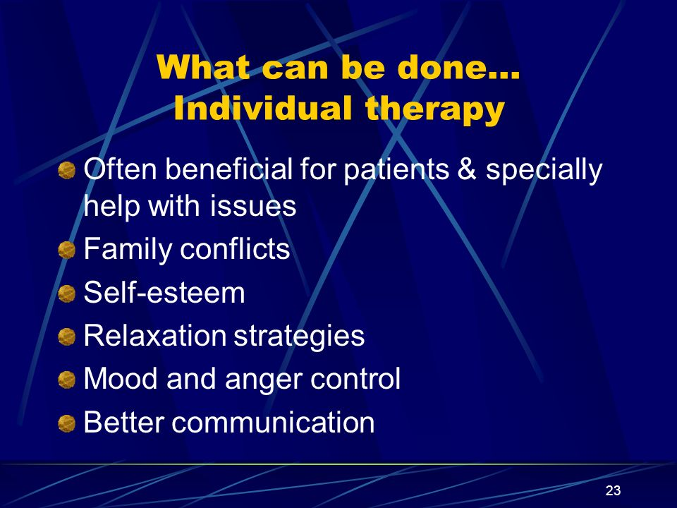 What can be done… Individual therapy