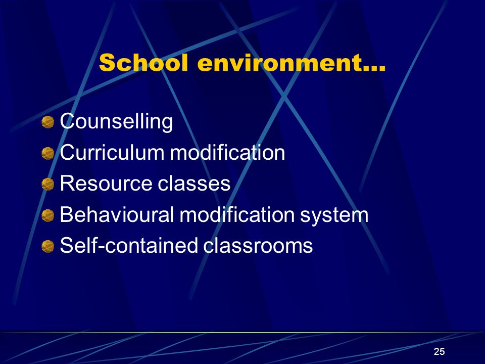 School environment… Counselling Curriculum modification