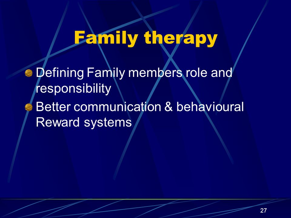 Family therapy Defining Family members role and responsibility