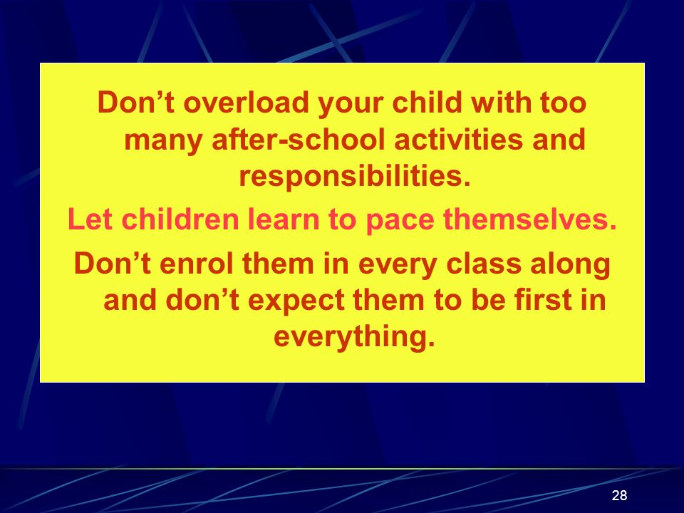 Let children learn to pace themselves.