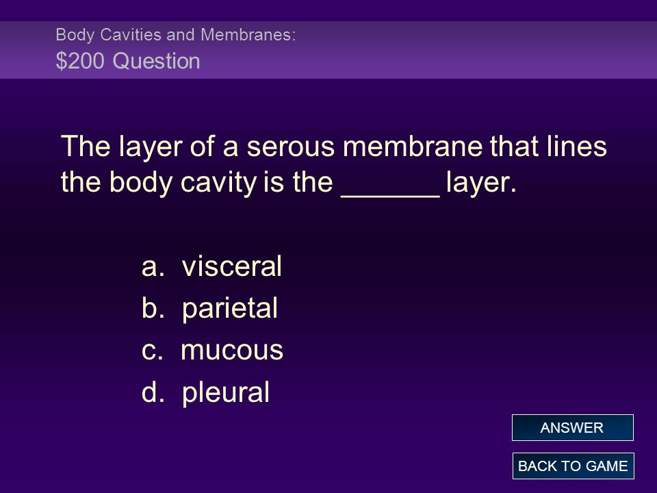 Body Cavities and Membranes: $200 Question