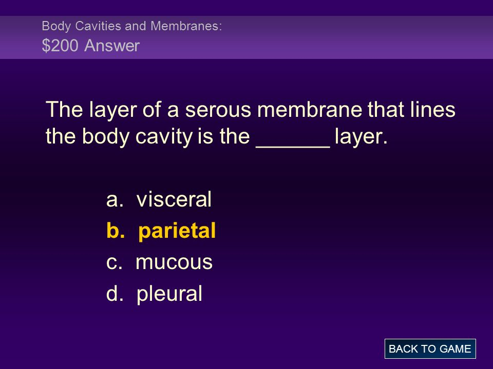 Body Cavities and Membranes: $200 Answer