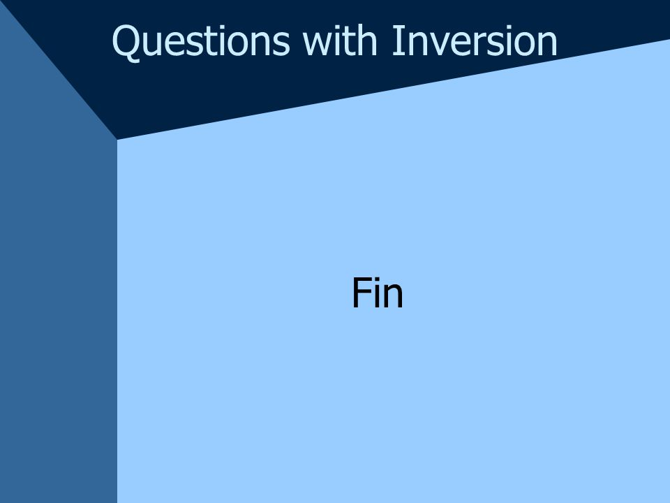 Questions with Inversion