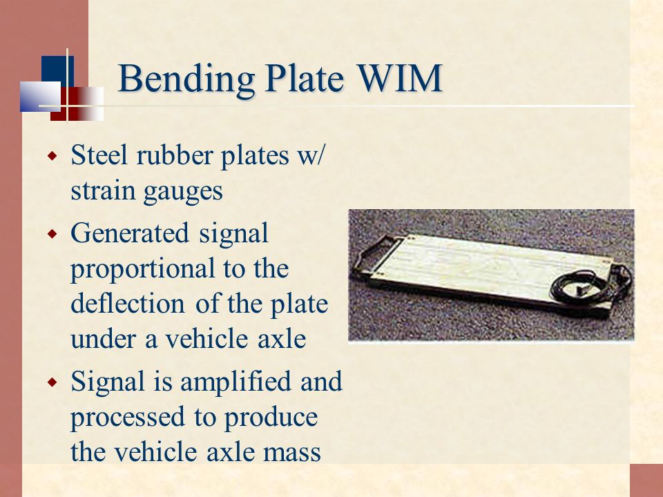 Bending Plate WIM Steel rubber plates w/ strain gauges