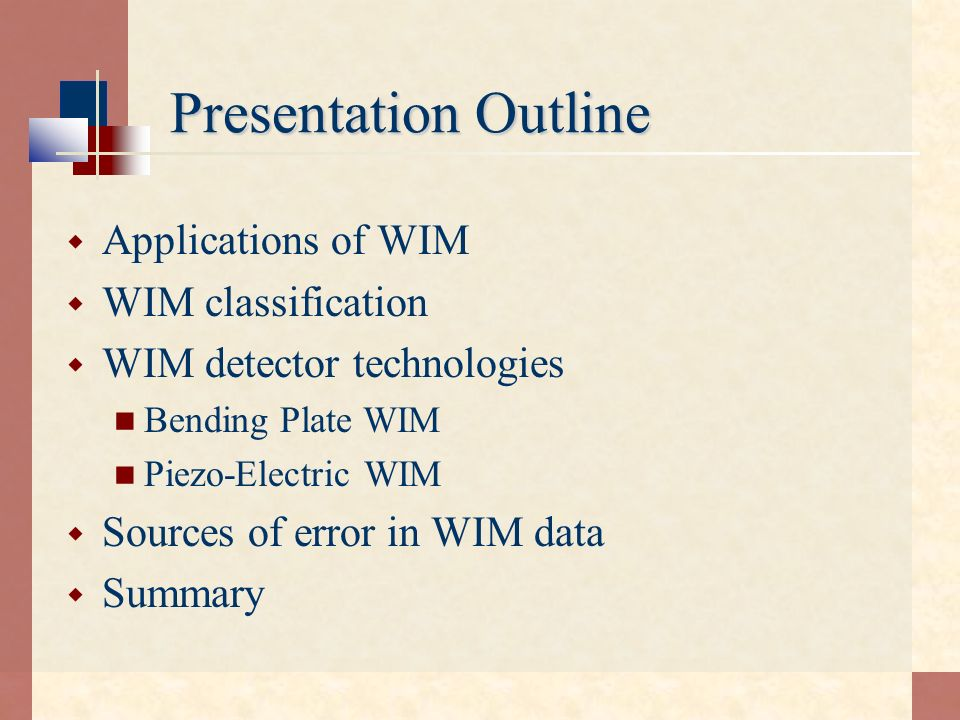 Presentation Outline Applications of WIM WIM classification