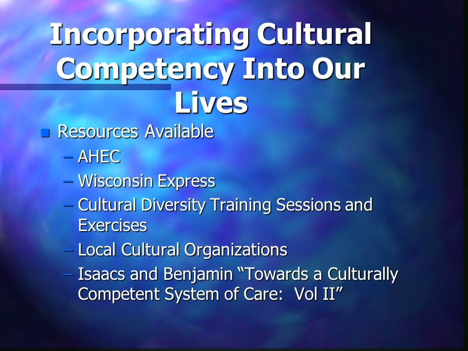 Incorporating Cultural Competency Into Our Lives