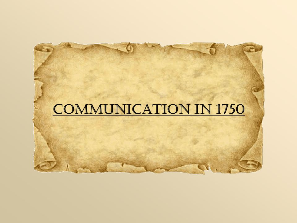 Communication in 1750