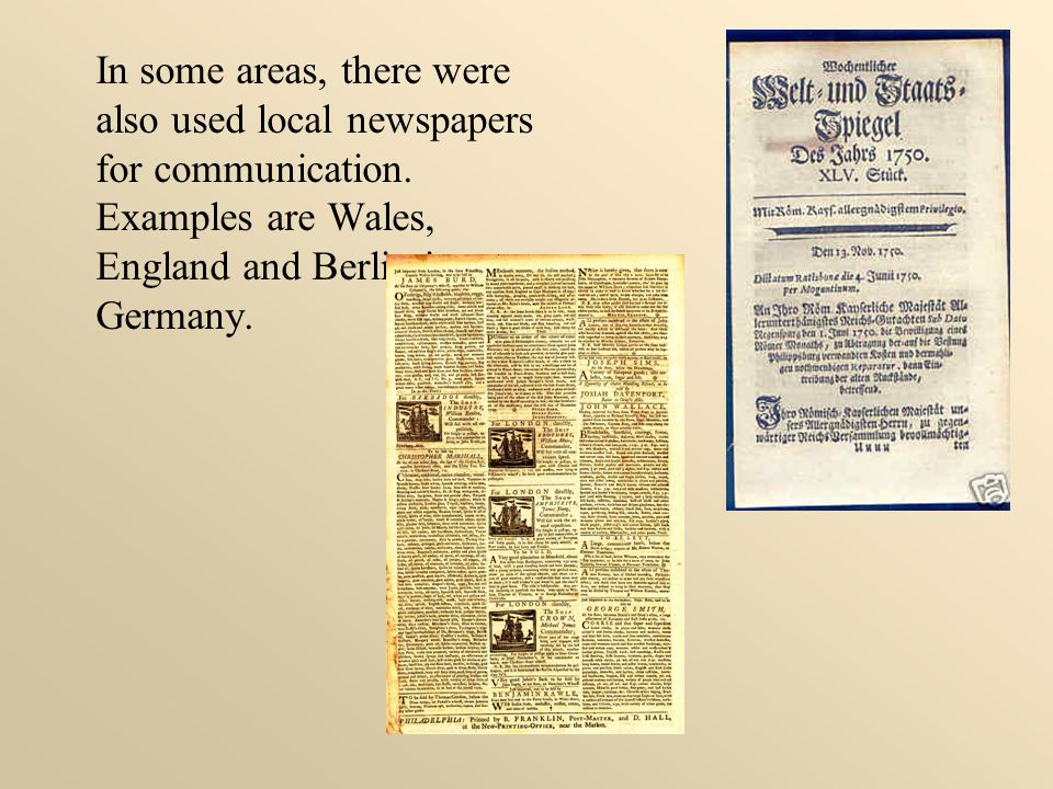 In some areas, there were also used local newspapers for communication