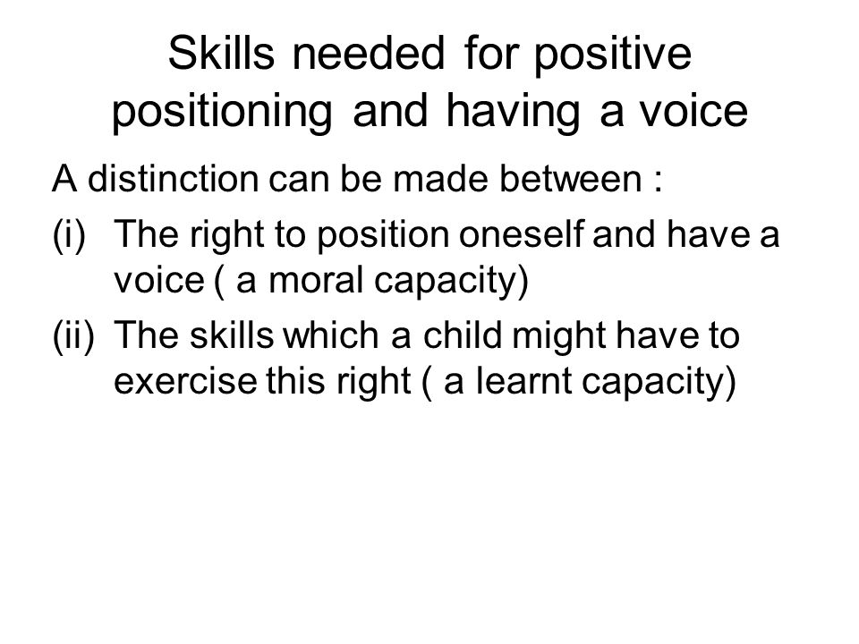 Skills needed for positive positioning and having a voice