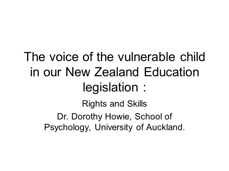 Dr. Dorothy Howie, School of Psychology, University of Auckland.