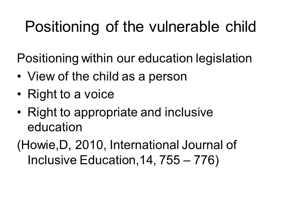 Positioning of the vulnerable child