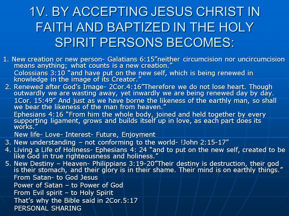 1V. BY ACCEPTING JESUS CHRIST IN FAITH AND BAPTIZED IN THE HOLY SPIRIT PERSONS BECOMES: