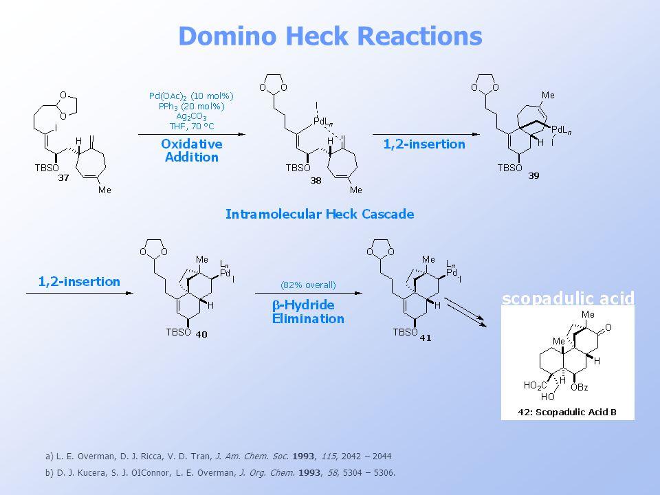 Domino Heck Reactions a) L. E. Overman, D. J. Ricca, V. D. Tran, J. Am. Chem. Soc. 1993, 115, 2042 – 2044.