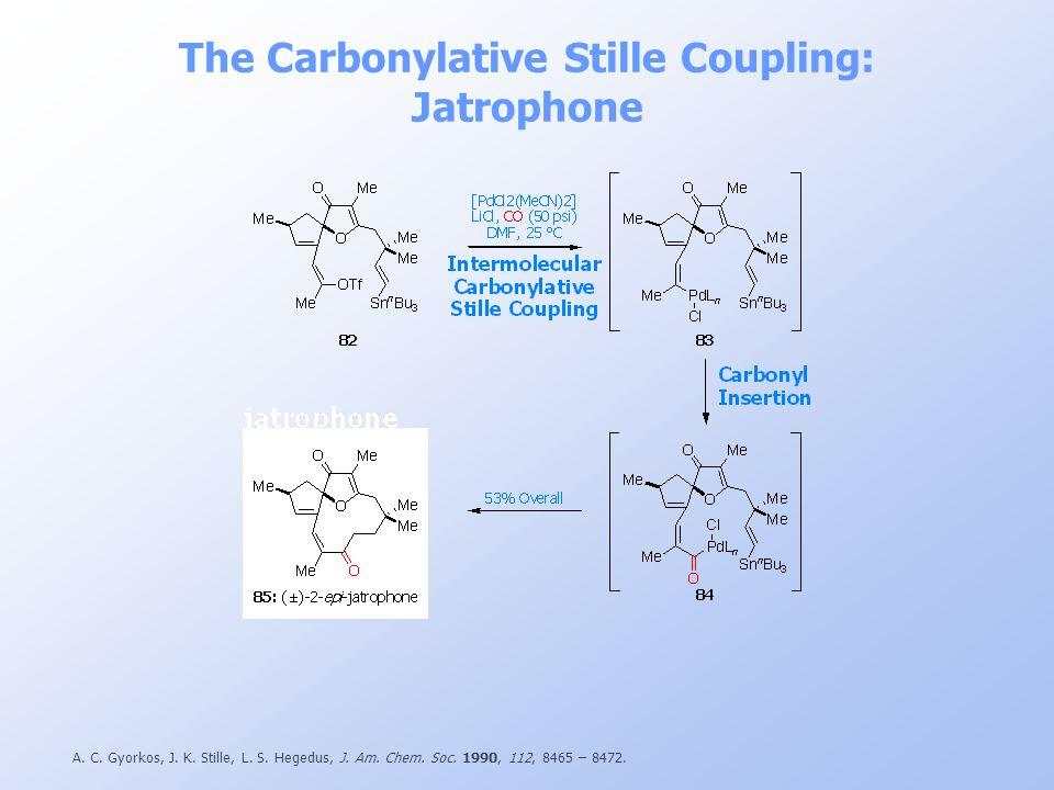 The Carbonylative Stille Coupling: Jatrophone