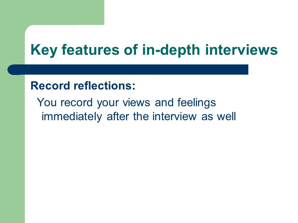 Key features of in-depth interviews