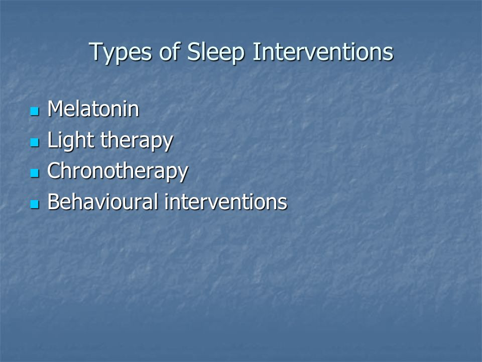 Types of Sleep Interventions