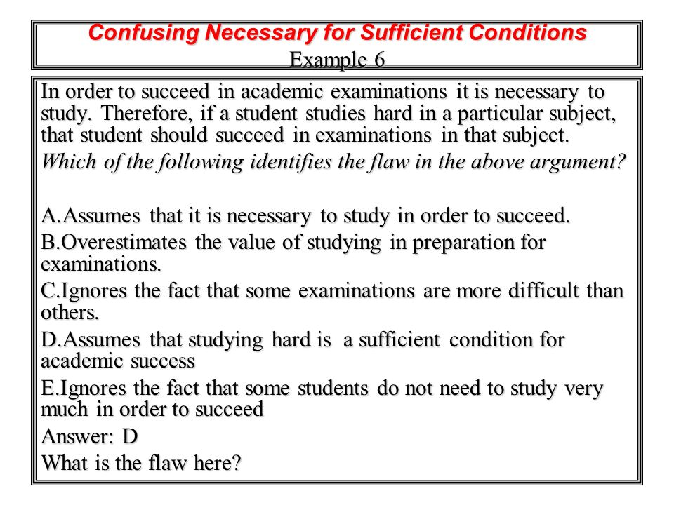 Confusing Necessary for Sufficient Conditions Example 6