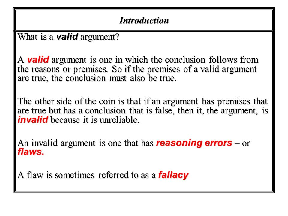 Introduction What is a valid argument