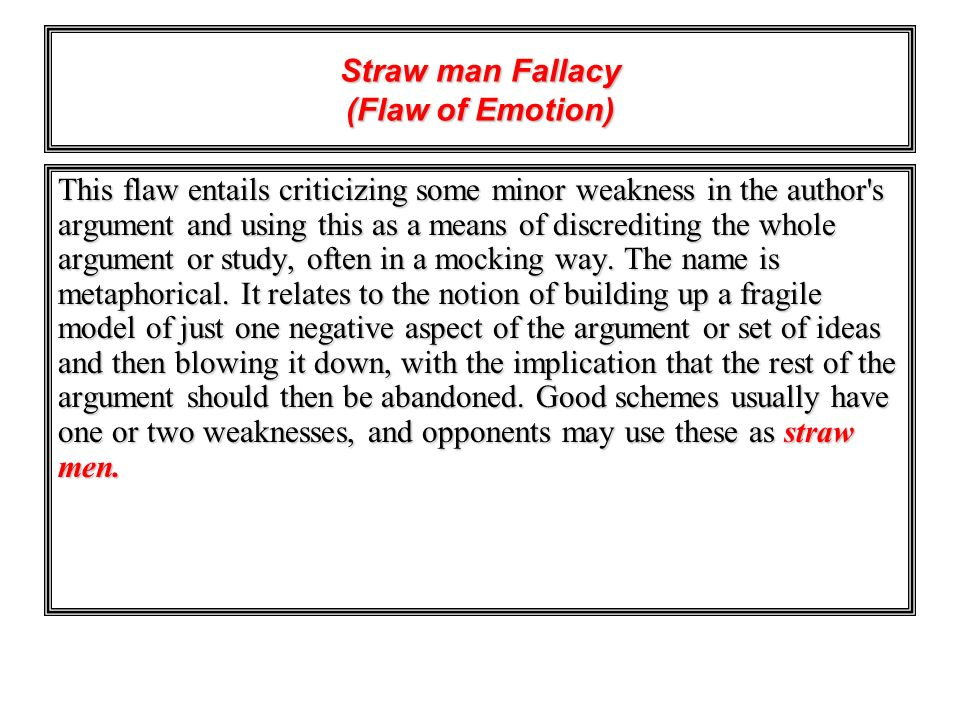 Straw man Fallacy (Flaw of Emotion)
