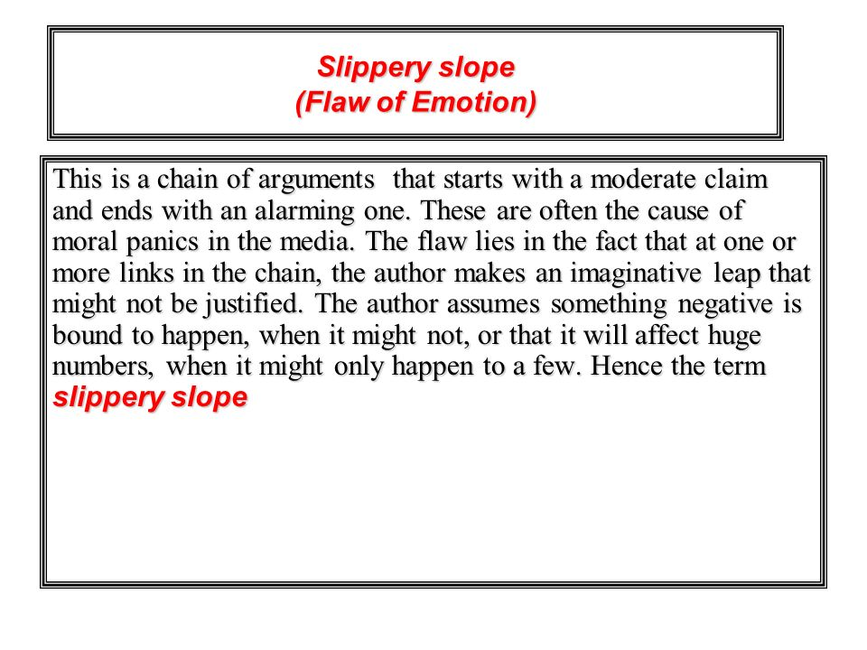 Slippery slope (Flaw of Emotion)