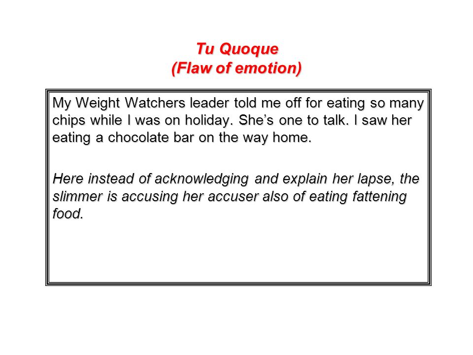 Tu Quoque (Flaw of emotion)