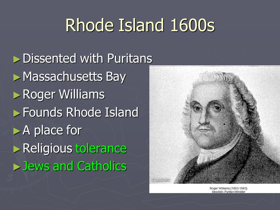 Rhode Island 1600s Dissented with Puritans Massachusetts Bay