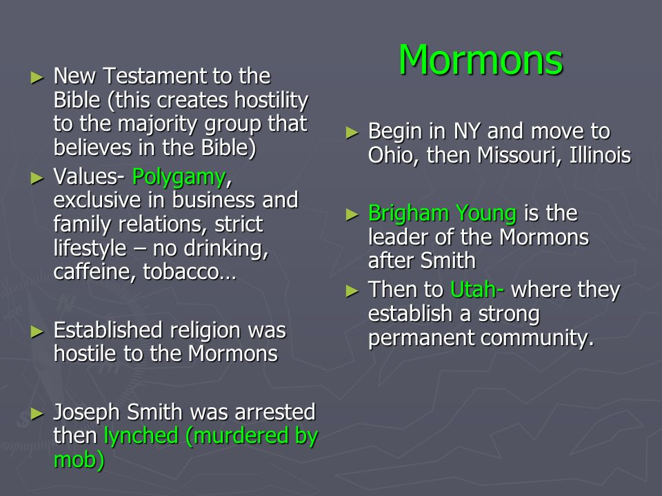 Mormons New Testament to the Bible (this creates hostility to the majority group that believes in the Bible)