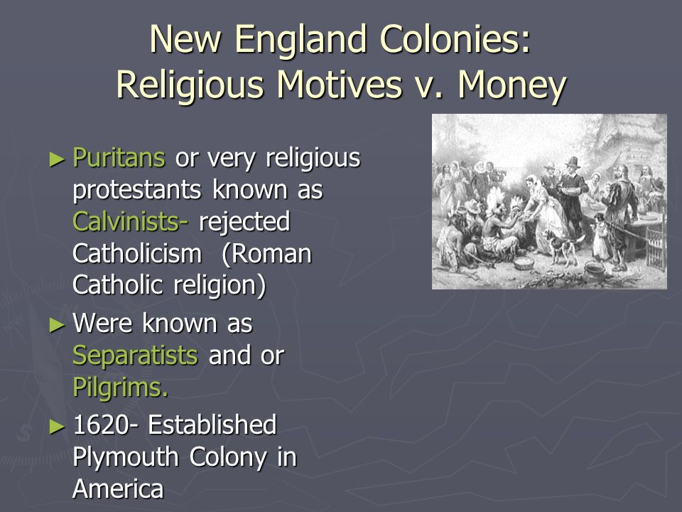 New England Colonies: Religious Motives v. Money