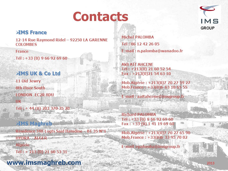 Contacts www.imsmaghreb.com IMS France IMS UK & Co Ltd IMS Maghreb
