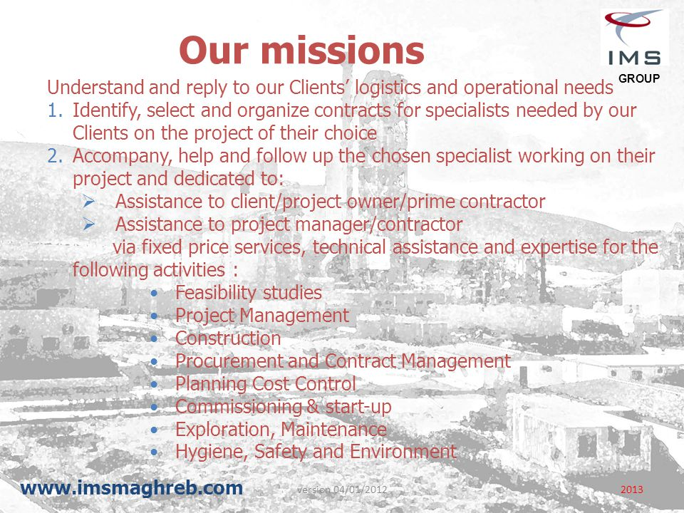 Our missions Understand and reply to our Clients' logistics and operational needs.