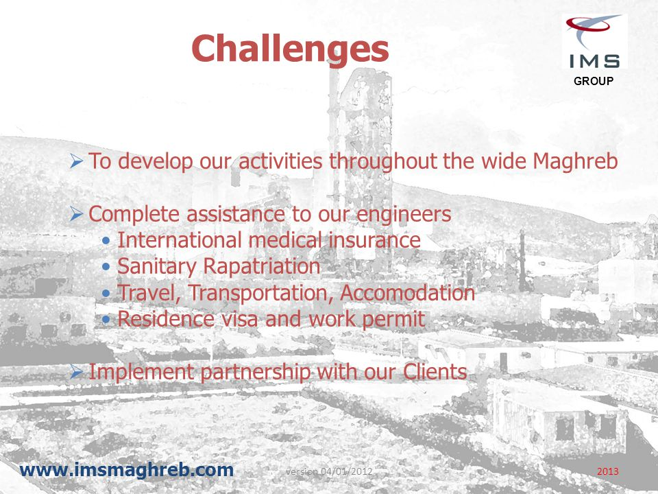 Challenges To develop our activities throughout the wide Maghreb