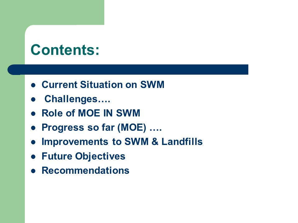 Contents: Current Situation on SWM Challenges…. Role of MOE IN SWM