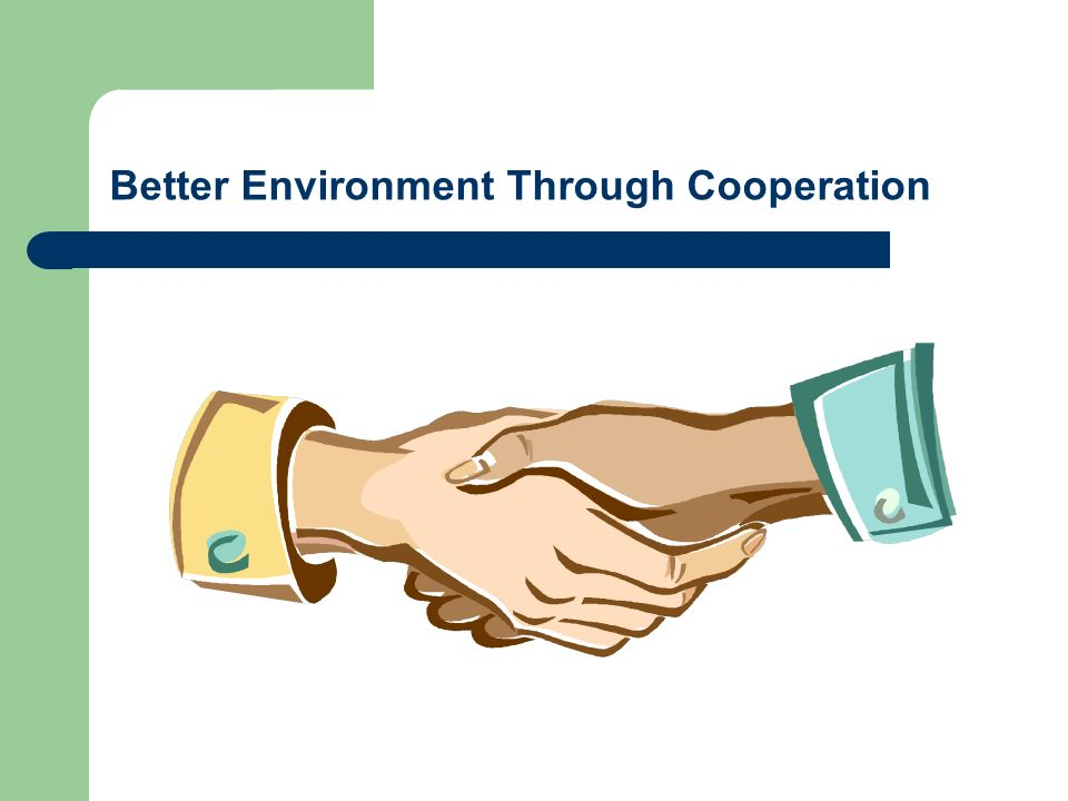 Better Environment Through Cooperation