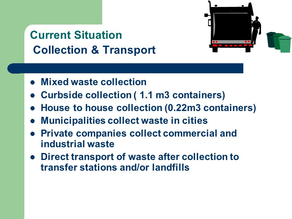 Current Situation Collection & Transport