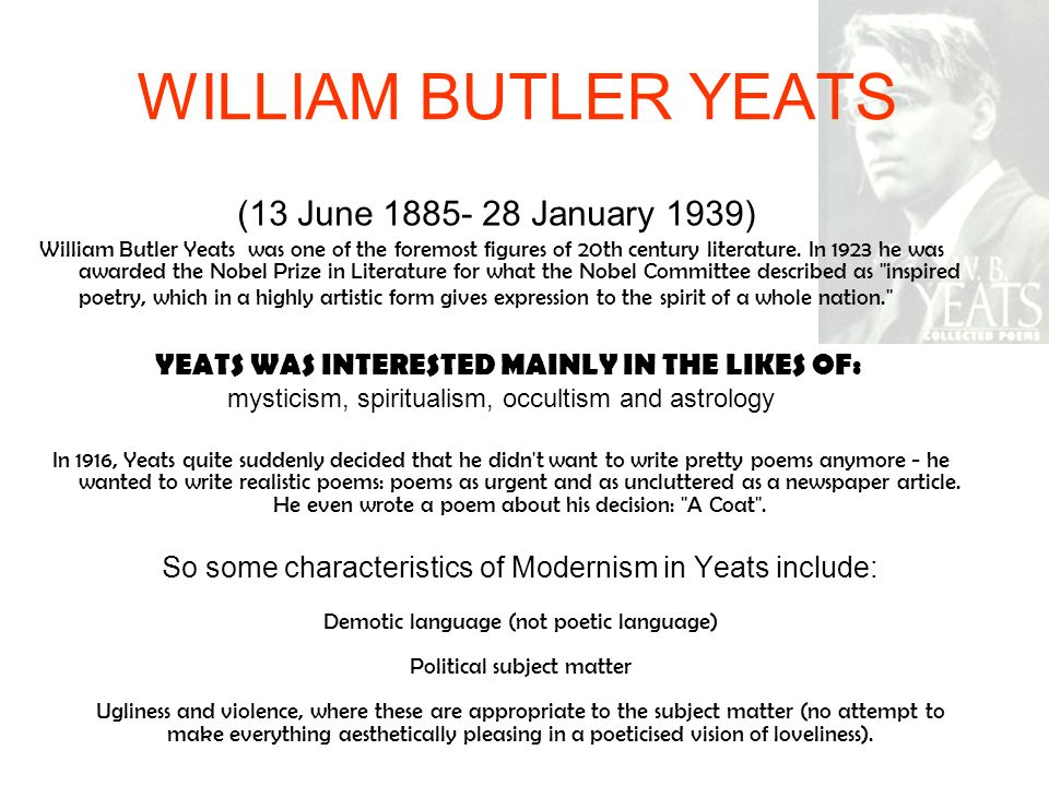 WILLIAM BUTLER YEATS (13 June 1885- 28 January 1939)