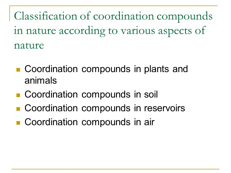 Classification of coordination compounds in nature according to various aspects of nature