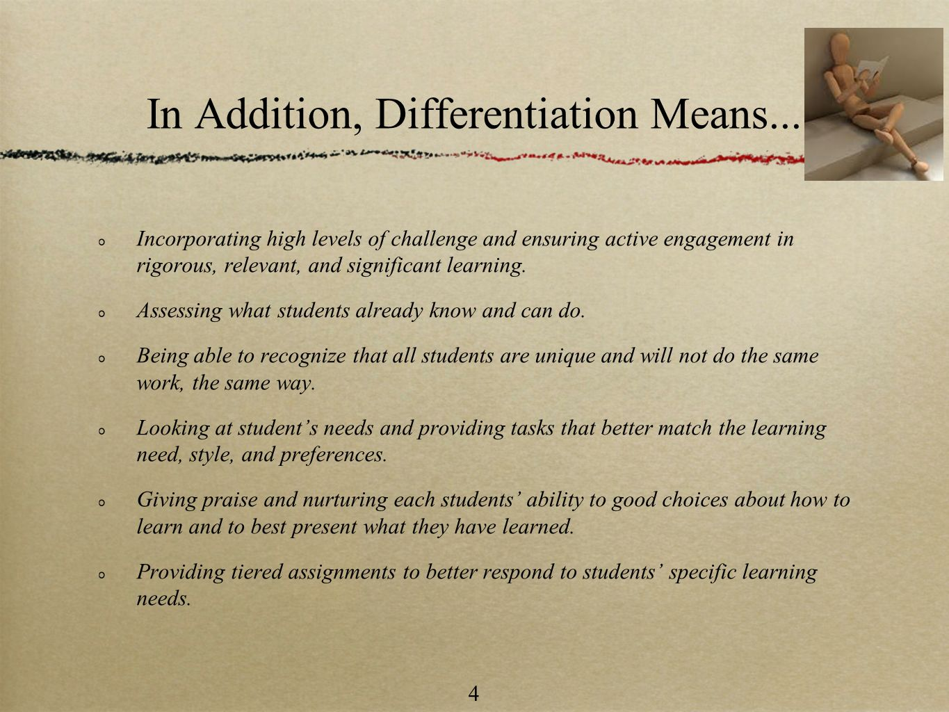 In Addition, Differentiation Means...