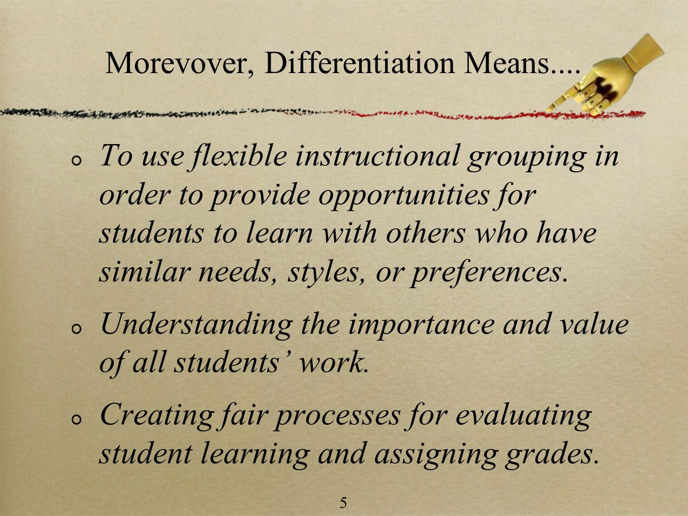 Morevover, Differentiation Means....
