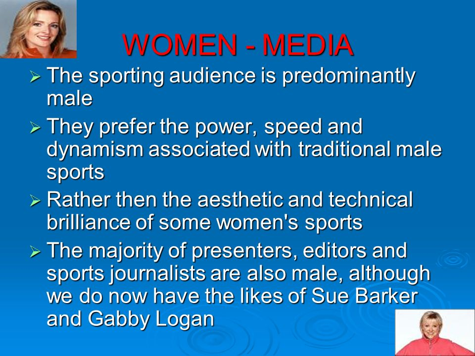 WOMEN - MEDIA The sporting audience is predominantly male